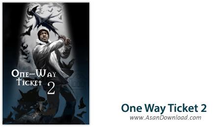 دانلود One Way Ticket 2 - بازی اکشن ترسناک بلیط یک طرفه 2