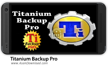 دانلود Titanium Backup Pro v7.2.1.2 Patched - نرم افزار موبایل پشتیبان گیری از اطلاعات تیتانیوم بکاپ