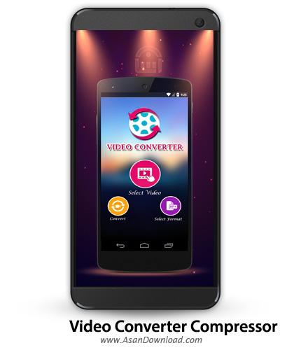 دانلود Video Converter, Compressor v1.3 - نرم افزار موبایل تغییر فرمت و فشرده سازی ویدئوها