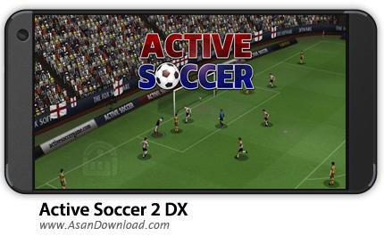 دانلود Active Soccer 2 DX v1.0.3 - بازی موبایل فوتبال جهانی