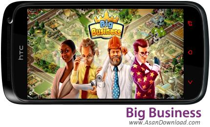دانلود Big Business v1.2.7 - بازی موبایل بزرگترین تجارت ها