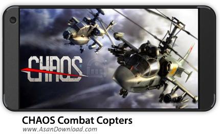 دانلود CHAOS Combat Copters HD v7.0.0 - بازی موبایل نبرد هوایی هلیکوپترهای جنگی + دیتا + نسخه بینهایت
