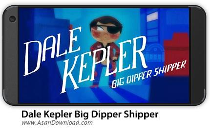 دانلود Dale Kepler Big Dipper Shipper v1.0.11 - بازی موبایل جنگ فضایی + نسخه بی نهایت