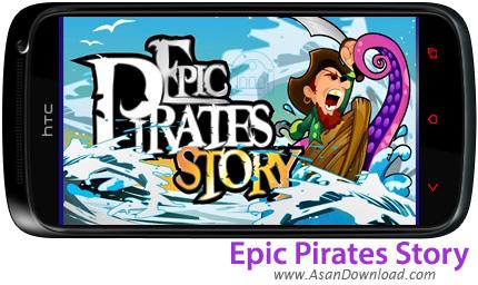 دانلود Epic Pirates Story v1.0 - بازی موبایل دزدان دریایی در جست و جوی گنج