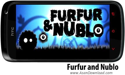 دانلود Furfur and Nublo v1.0.131 - بازی موبایل دنیای پازل ها