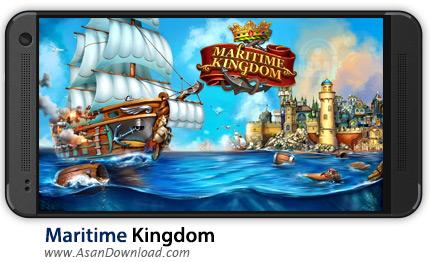 دانلود Maritime Kingdom v2.1.49 - بازی موبایل امپراطوری دریاها