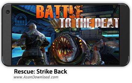 دانلود Rescue: Strike Back v0.8 - بازی موبایل نجات : اعتصاب مجدد + نسخه بی نهایت + دیتا