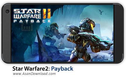 دانلود Star Warfare2:Payback v1.23.00 - بازی موبایل جنگ بین ستاره ای 2: تاوان + دیتا + نسخه بینهایت