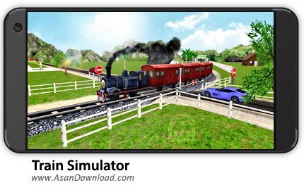 دانلود Train Simulator PRO 2018 v1.3.7 - بازی موبایل شبیه ساز قطار + نسخه بی نهایت + دیتا