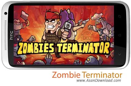 دانلود Zombie Terminator v1.7 - بازی موبایل حمله زامبی ها + نسخه بی نهایت