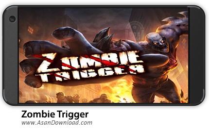دانلود Zombie Trigger v1.1.1 - بازی موبایل زامبی تریگر + نسخه بی نهایت + دیتا