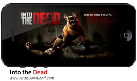 دانلود Into the Dead v1.12.0 apk + v1.3.1 ipa - بازی موبایل دنیای مرده ها