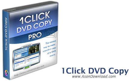 دانلود 1CLICK DVD Copy Pro v5.1.2.1 - نرم افزار کپی فیلم های دی وی دی