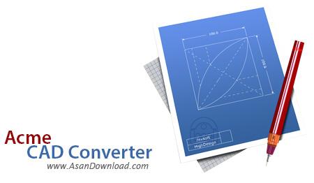 دانلود Acme CAD Converter v8.9.8.1492 - مبدل فایل اتوکد به تصویر