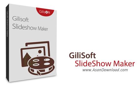 دانلود GiliSoft SlideShow Maker v10.7.0 - نرم افزار ساخت اسلایدشو