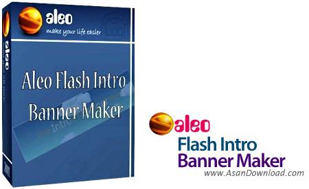 دانلود Aleo Flash Intro Banner Maker v4.0 - نرم افزار ساخت بنرهای تبلیغاتی فلش