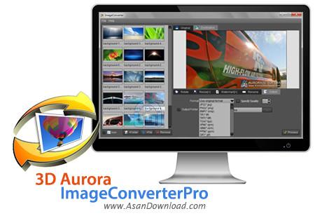 دانلود Aurora 3D ImageConverterPro v1.08.31 - نرم افزار تغییر فرمت دسته جمعی عکس ها