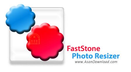 دانلود FastStone Photo Resizer v3.9 - نرم افزار تغییر اندازه عکس ها