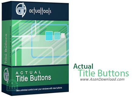 دانلود Actual Title Buttons v8.13.2 - نرم افزار اضافه کردن دکمه به پنجره ویندوز