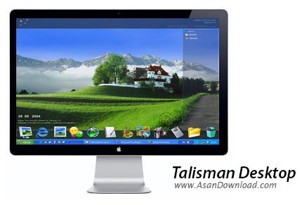 دانلود Talisman Desktop v3.4 Build 3400 - نرم افزار تغییر محیط ویندوز