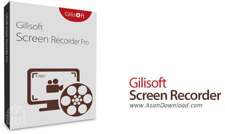 دانلود GiliSoft Screen Recorder v8.3.0 - نرم افزار فیلم برداری از صفحه نمایش