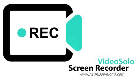 دانلود VideoSolo Screen Recorder v1.1.18 - نرم افزار فیلمبرداری از دسکتاپ