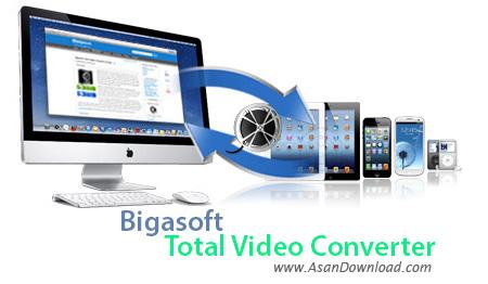 دانلود Bigasoft Total Video Converter v4.3.5.5344 - نرم افزار مبدل فایل های ویدئویی