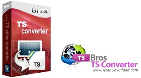 دانلود Bros TS Converter v3.1.1.108 - نرم افزار مبدل فرمت TS به فایل های چند رسانه ای
