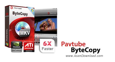 دانلود Pavtube ByteCopy v4.9.0.0 - مبدل دی وی دی و بلوری ها