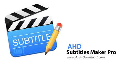 دانلود AHD Subtitles Maker Pro v5.21.23 - نرم افزار ساخت زیرنویس