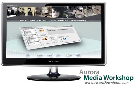 دانلود Aurora Media Workshop v3.4.45 - نرم افزار ویرایش و تبدیل فایل های مالتی مدیا