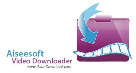 دانلود Aiseesoft Video Downloader v6.0.10 - نرم افزار دریافت ویدئوهای آنلاین