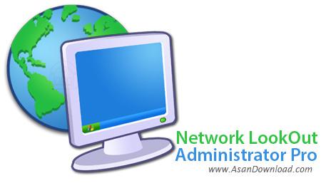 دانلود Network LookOut Administrator Pro v3.8.21 - نرم افزار مدیریت شبکه