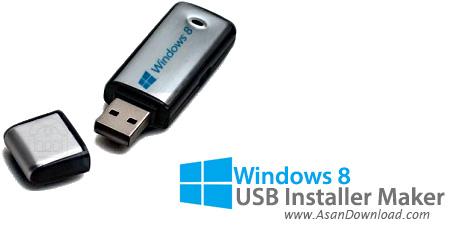 دانلود Windows 8 USB Installer Maker v1.0.23.12 + Win8.1ToUSB v2015.02.20.1042 - نرم افزار ساخت بوت ویندوز 8 و 8.1 بر روی فلش مموری