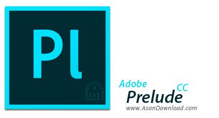 دانلود Adobe Prelude CC 2017 v6.0.0.142 - نرم افزار مدیریت فیلم ها