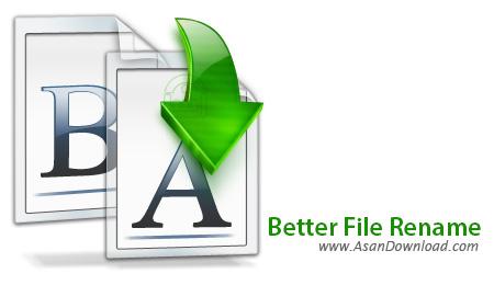 دانلود Better File Rename v6.09 - نرم افزار تغییر نام گروهی فایل ها