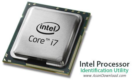 دانلود Intel Processor Identification Utility v5.70 - نرم افزار نمایش مشخصات پردازنده های اینتل