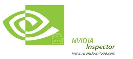 دانلود NVIDIA Inspector v1.9.7.8 - نرم افزار مشخصات کارت های nVidia