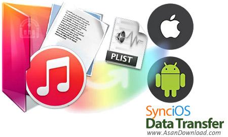 دانلود Anvsoft SynciOS Data Transfer v1.5.8 - نرم افزار انتقال اطلاعات اندروید و آی او اس