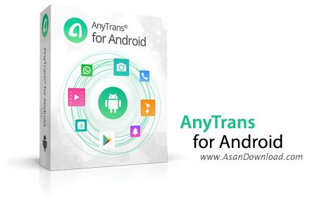 دانلود AnyTrans for Android v6.5.0 - نرم افزار مدیریت دستگاه های اندرویدی