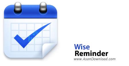 دانلود Wise Reminder v1.29.66 - نرم افزار یادآوری فعالیت های روزمره