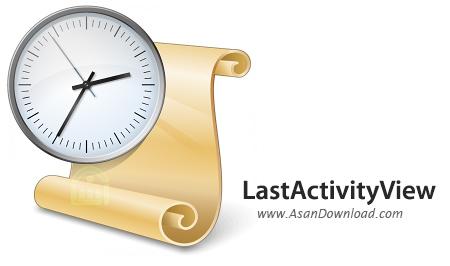 دانلود LastActivityView v1.32 - نرم افزار مشاهده تاریخچه فعالیت ها در ویندوز